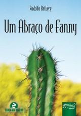 Capa do livro: Um Abraço de Fanny, Rodolfo Reiberg