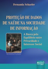 Capa do livro: Proteção de Dados de Saúde na Sociedade de Informação, Fernanda Schaefer