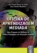 Capa do livro: Oficina de Aprendizagem Mediada, Ana Cristina Barros da Cunha e Joyce Goulart Magalhães