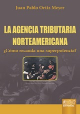 Capa do livro: La Agencia Tributaria Norteamericana, Juan Pablo Ortiz Meyer