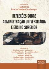 Capa do livro: Reflexões Sobre a Administração Universitária e Ensino Superior, Coordenadoras: Amélia Silveira e Maria José Carvalho de Souza Domingues