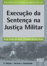 Capa do livro: Execução da Sentença na Justiça Militar, Jorge César de Assis e Cláudia Rocha Lamas