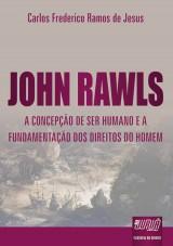 Capa do livro: John Rawls - A Concepção de Ser Humano e a Fundamentação dos Direitos do Homem, Carlos Frederico Ramos de Jesus