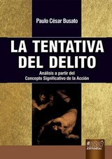 Capa do livro: La Tentativa del Delito - An�lisis a partir del Concepto Significativo de la Acci�n, Paulo C�sar Busato