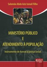 Capa do livro: Ministério Público e Atendimento à População, Salomão Abdo Aziz Ismail Filho