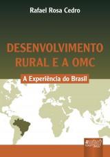 Capa do livro: Desenvolvimento Rural e a OMC - A Experi�ncia do Brasil, Rafael Rosa Cedro