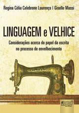 Capa do livro: Linguagem e Velhice - Considerações acerca do papel da escrita no processo de envelhecimento, Regina Célia Celebrone Lourenço e Giselle Massi