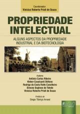 Capa do livro: Propriedade Intelectual - Alguns Aspectos da Propriedade Industrial e da Biotecnologia, COORDENADOR: Vinicius Roberto Prioli de Souza