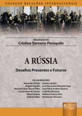 Capa do livro: R�ssia, A - Desafios Presentes e Futuros - Cole��o Rela��es Internacionais, Cristina Soreanu Pecequilo