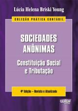 Capa do livro: Sociedades Anônimas - Coleção Prática Contábil - Constituição Social e Tributação, Lúcia Helena Briski Young