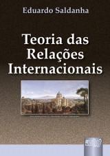 Capa do livro: Teoria das Relações Internacionais, Eduardo Saldanha