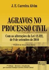 Capa do livro: Agravos no Processo Civil - Com as alterações da Lei 12.322, de 9 de setembro de 2010, J. E. Carreira Alvim