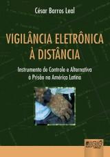 Capa do livro: Vigilância Eletrônica à Distância - Instrumento de Controle e Alternativa à Prisão na América Latina, César Barros Leal