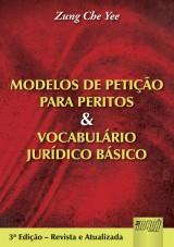 Capa do livro: Modelos de Petição para Peritos e Vocabulário Jurídico Básico, Zung Che Yee