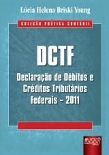 Capa do livro: DCTF - Declaração de Débitos e Créditos Tributários Federais - 2011, Lúcia Helena Briski Young