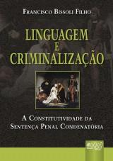Capa do livro: Linguagem e Criminalização, Francisco Bissoli Filho