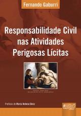 Capa do livro: Responsabilidade Civil nas Atividades Perigosas Lícitas, Fernando Gaburri