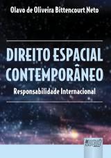 Capa do livro: Direito Espacial Contemporâneo - Responsabilidade Internacional, Olavo de Oliveira Bittencourt Neto