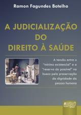 Capa do livro: Judicializa��o do Direito � Saude, A - A Tens�o entre o