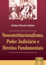 Capa do livro: Neoconstitucionalismo, Poder Judiciário e Direitos Fundamentais, Gustavo Ferreira Santos