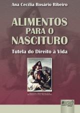 Capa do livro: Alimentos para o Nascituro, Ana Cecília Rosário Ribeiro