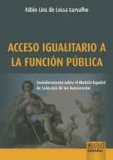Capa do livro: Acceso Igualitario a la Funci�n P�blica - Consideraciones sobre el Modelo Espa�ol de Selecci�n de los Funcionarios, F�bio Lins de Lessa Carvalho