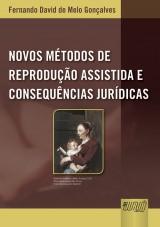 Capa do livro: Novos Métodos de Reprodução Assistida e Consequências Jurídicas, Fernando David de Melo Gonçalves