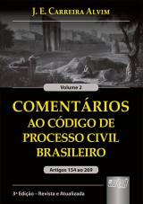Capa do livro: Coment�rios ao C�digo de Processo Civil Brasileiro - Artigos 154 ao 269 - Volume 2, 3� Edi��o - Revista e Atualizada, J. E. Carreira Alvim