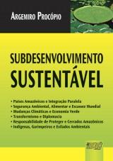Capa do livro: Subdesenvolvimento Sustentável, Argemiro Procópio