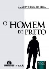 Capa do livro: Homem de Preto, O, Amaury Braga da Silva
