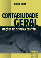Capa do livro: Contabilidade Geral - Noções do Sistema Contábil, Anélio Berti