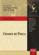 Capa do livro: Crimes de Pesca, Luís Roberto Gomes - Coordenadores: Luiz Regis Prado e Adel El Tasse
