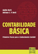 Capa do livro: Contabilidade Básica - Primeiros Passos para o Conhecimento Contábil, Anélio Berti e Adriana Costa Pereira Berti