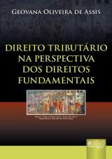 Capa do livro: Direito Tributário na Perspectiva dos Direitos Fundamentais, Geovana Oliveira de Assis