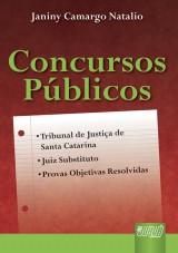 Capa do livro: Concursos Públicos - Tribunal de Justiça de Santa Catarina - Juiz Substituto - Provas Objetivas Resolvidas, Janiny Camargo Natalio