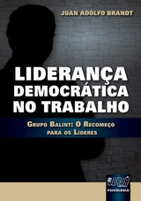 Capa do livro: Lideran�a Democr�tica no Trabalho - Grupo Balint: O Recome�o para os L�deres, Juan Adolfo Brandt
