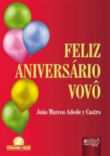Capa do livro: Feliz Aniversário Vovô, João Marcos Adede y Castro