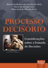 Capa do livro: Processo Decisório, Maria Auxiliadora do Nascimento Mélo, Maria das Graças Vieira e Telma Sueli de Oliveira Porto