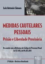 Capa do livro: Medidas Cautelares Pessoais - Prisão e Liberdade Provisória, Luiz Antonio Câmara