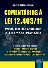 Capa do livro: Comentários à Lei 12.403/11, Jorge Vicente Silva