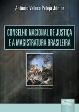 Capa do livro: Conselho Nacional de Justiça e a Magistratura Brasileira, Antônio Veloso Peleja Júnior