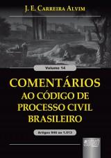 Capa do livro: Coment�rios ao C�digo de Processo Civil Brasileiro - Artigos 946 ao 1.013 - Volume 14, J. E. Carreira Alvim
