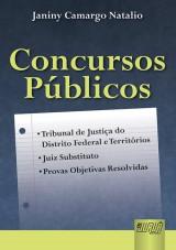 Capa do livro: Concursos Públicos - Tribunal de Justiça do Distrito Federal e Territórios - Juiz Substituto - Provas Objetivas Resolvidas, Janiny Camargo Natalio