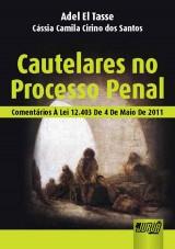 Capa do livro: Cautelares no Processo Penal, Adel El Tasse e Cássia Camila Cirino dos Santos