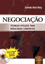 Capa do livro: Negociação - Técnicas Eficazes para Resultados Concretos, Ernesto Artur Berg