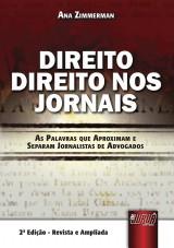 Capa do livro: Direito Direito nos Jornais - As Palavras que Aproximam e Separam Jornalistas de Advogados, Ana Zimermann