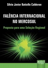 Capa do livro: Falência Internacional no Mercosul, Silvio Javier Battello Calderon
