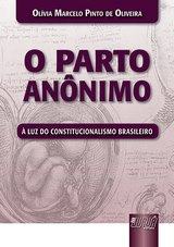 Capa do livro: Parto Anônimo, O, Olívia Marcelo Pinto de Oliveira