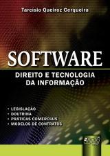 Capa do livro: Software - Direito e Tecnologia da Informa��o - � Legisla��o � Doutrina � Pr�ticas Comerciais � Modelos de Contratos, Formato 21x31cm, Tarc�sio Queiroz Cerqueiro