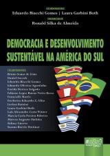 Capa do livro: Democracia e Desenvolvimento Sustentável na América do Sul, Coords.: Eduardo Biacchi Gomes e Laura Garbini Both - Org.: Ronald Silka de Almeida